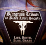 Life Birth Blue Grass - Black Label Society / Zakk Wylde