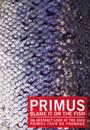 Blame It On The Fish - Primus