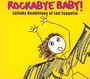 Rockabye Baby - Tribute to Led Zeppelin