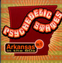 Psychedelic States: Arkansas In The 60's - Psychedelic States