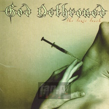 The Toxic Touch - God Dethroned