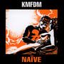 Naive - KMFDM