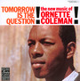 Tomorrow Is The Question - Ornette Coleman