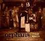 Orphans - Tom Waits