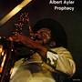 Prophecy - Albert Ayler
