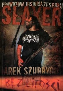 Bez Litości: Prawdziwa Historia Zespołu Slayer - Slayer