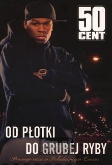 Od Płotki Do Grubej Ryby. Pewnego Razu W Południowym Queens - 50 Cent