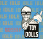 Idle Gossip - Toy Dolls
