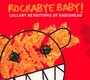 Rockabye Baby - Tribute to Radiohead
