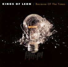 Because Of The Times - Kings Of Leon