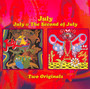 July & The Second Of July - July
