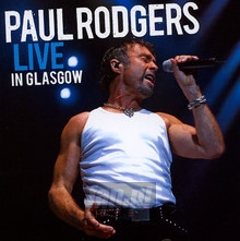 Live In Glasgow - Paul Rodgers