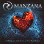 Nothing Is As Whole As A Broken Heart - Manzana