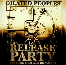 The Release Party - Dilated Peoples