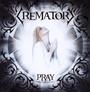 Pray - Crematory