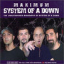 Maximum -The Unauthorised - System Of A Down