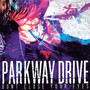 Don't Close Your Eyes - Parkway Drive