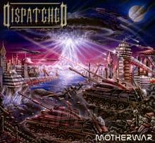Motherwar - Dispatched