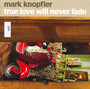 True Love Will Never Fade - Mark Knopfler