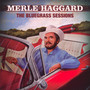 Bluegrass Sessions - Merle Haggard