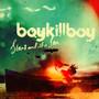 Stars & The Sea - Boy Kill Boy