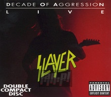 Decade Of Agression: Live - Slayer