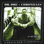 Chronicles - Death Row Classics [Best Of] - Dr. Dre