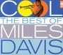 Cool: Best Of - Miles Davis