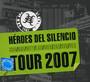 Tour 2007: Live - Heroes Del Silencio