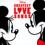 Disney's Greatest Love Songs - Walt    Disney