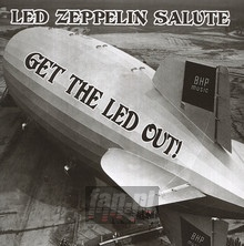 Get The Led Out..Salute - Tribute to Led Zeppelin