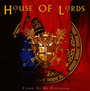 Come To My Kingdom - House Of Lords