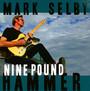 Nine Pound Hammer - Mark Selby