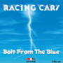 Bolt From The Blue - Racing Cars