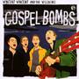 Gospel Bombs - Vincent Vincent & The Villains