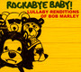 Rockabye Baby - Tribute to Bob Marley