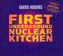 First Underground Nuclear Kitchen - Glenn Hughes