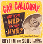 Are You Hep To Jive ? - Cab Calloway