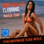 Maxymalny Clubbing Wiosna 2008 - Radio RMF Maxxx