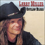 Outlaw Blues - Larry Miller