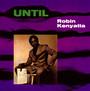 Until - Robin Kenyatta