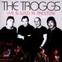 Live & Wild In Preston! - The Troggs