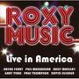 Live In America - Roxy Music