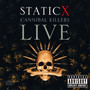 Cannibal Killers Live - Static-X