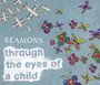 Through The Eyes Of A Child - Reamonn