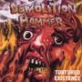 Tortured Existence - Demolition Hammer