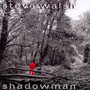 Shadowman - Steve Walsh