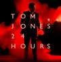 24 Hours - Tom Jones