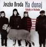 Na Dunaj Kolędy Ze Wschodu - Joszko Broda