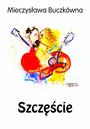 Szczęście - Mieczysława Buczkówna